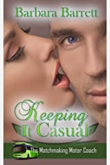 Keeping It Casual (The Matchmaking Motor Coach Series Book 3) Kindle Edition