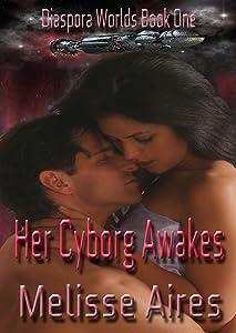 Her Cyborg Awakes (Diaspora Worlds Book 1)