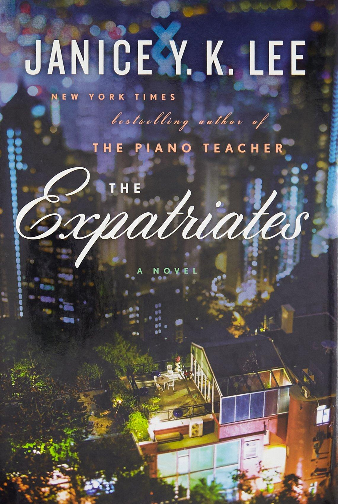 the expatriates a novel janice y k lee 9780525429470 amazon