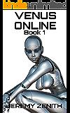 Venus Online: Book 1 LitRPG Sci-Fi Harem