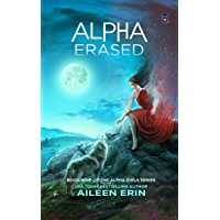 Alpha Erased (Alpha Girls Book 9) (English Edition)