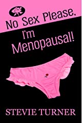 No Sex Please, I'm Menopausal! Kindle Edition