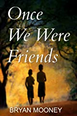 Once  We Were Friends Kindle Edition