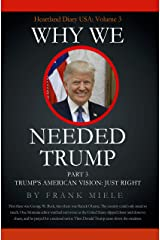 Why We Needed Trump: Part 3: Trump's American Vision: Just Right (Heartland Diary USA) Kindle Edition