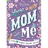 Love, Mom and Me: A Guided Journal for Mother and Daughter