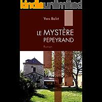 Le Mystère Pepeyrand: Roman policier (French Edition)