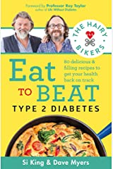 The Hairy Bikers Eat to Beat Type 2 Diabetes: 80 delicious & filling recipes to get your health back on track Kindle Edition