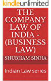 The Company Law of India - (Business Law): Indian Law series
