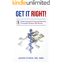 Get It Right!: The Five Most Important Financial Planning Concepts Doctors Get Wrong