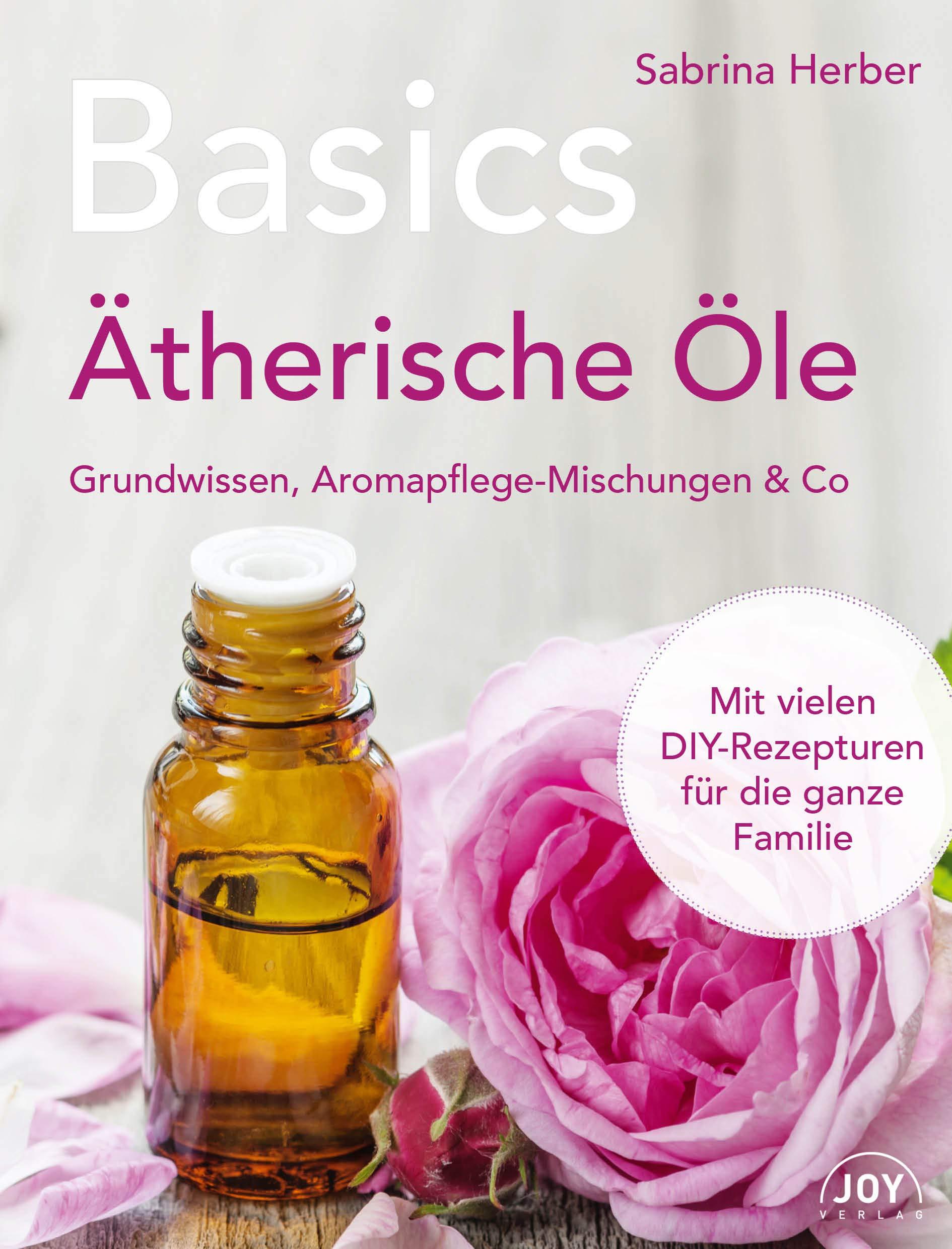 Basics   Ätherische Öle  Grundwissen Aromapflege Mischungen And Co.
