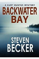 Backwater Bay (Kurt Hunter Mysteries Book 1) Kindle Edition