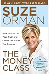 The Money Class: How to Stand in Your Truth and Create the Future You Deserve Paperback