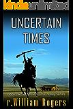 Uncertain Times - Arkansas Valley - Book 2