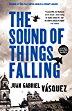 The Sound of Things Falling (English Edition)