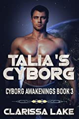 Talia's Cyborg (Cyborg Awakenings Book 3) Kindle Edition