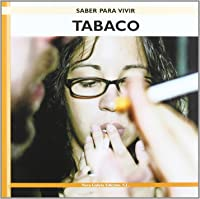 Tabaco (Saber Para Vivir/ Learning To