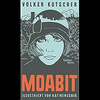 Volker Kutscher: Moabit (Illustrierte Lieblingsbücher 4) (German Edition)