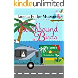 Southbound Birds: Christian Comedy with more funnies than Florida has palm trees (Early Bird series Book 2)