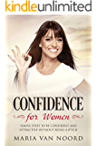 Confidence for Women: Simple Steps to be Confident and Attractive Without Being a B*tch