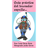 Guía práctica del buceador capullo.