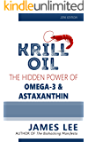 Krill Oil - The Hidden Power of Omega 3 and Astaxanthin