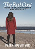 """The Red Coat: Surviving the Loneliness of Growing Up Within """"The Secret Sect"""""""