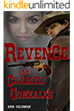 Revenge and Chameli Gonzales (Revised) (The revenge sequels Book 1)