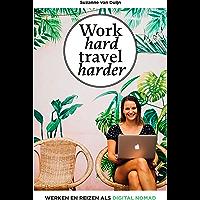 Work hard, travel harder: Werken en reizen als digital nomad