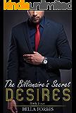 The Billionaire's Secret Desires: An Alpha Billionaire Romance Series (Book Four)