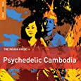Psychedelic Cambodia / Rough Guide