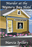 Murder At The Mystery Bay Hotel (Mystery Bay Series Book 1)
