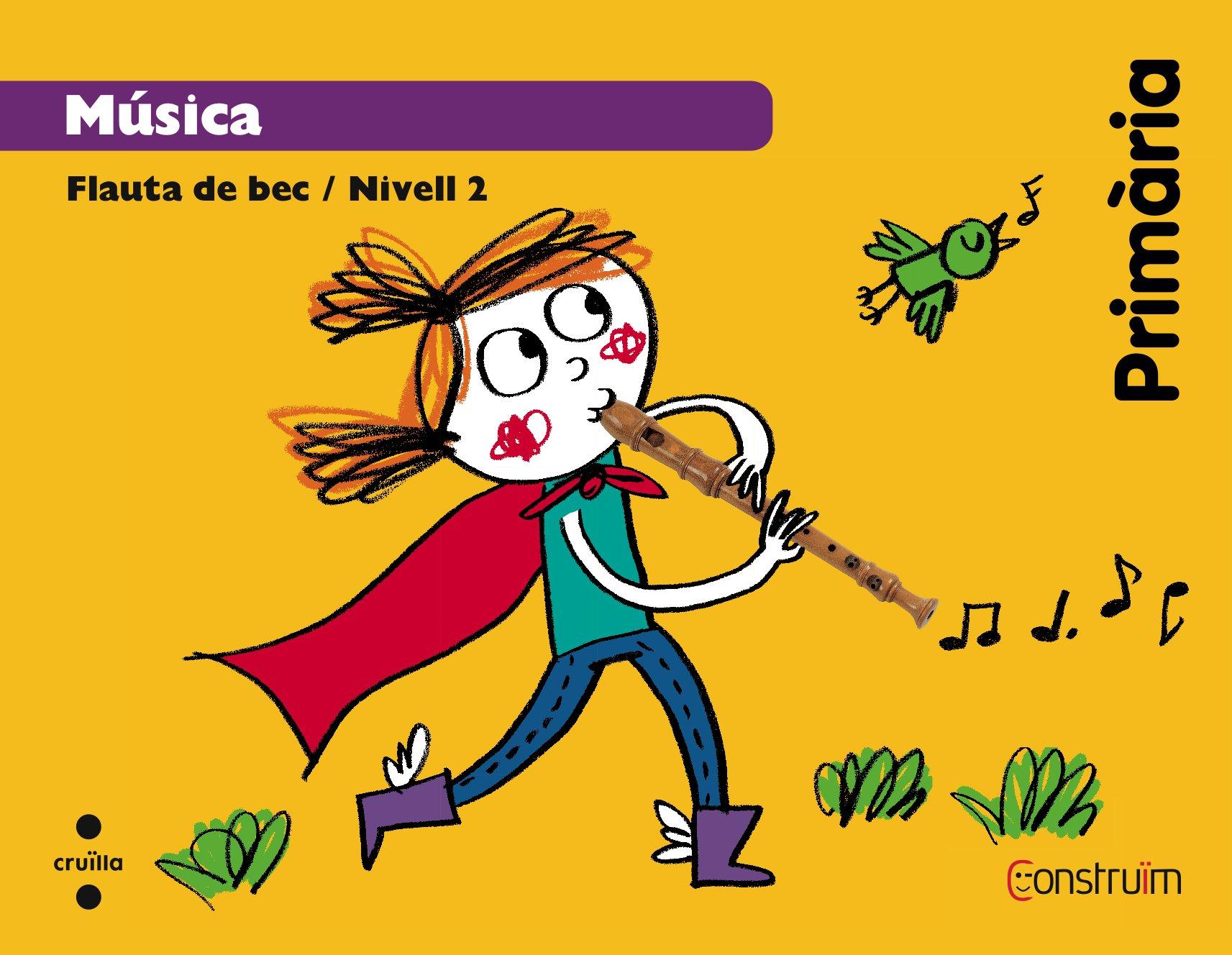 Flauta de bec / Nivell 2. Primària. Construïm - 9788466134903: Amazon.es:  Equip Editorial Cruïlla, Roger Simó, Anna Llenas Serra: Libros