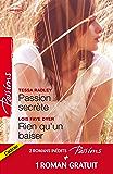 Passion secrète - Rien qu'un baiser - Un adversaire trop charmant : T2 - Saga des Jarrod (Passions)