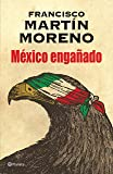 México engañado (Spanish Edition)