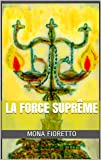 LA FORCE SUPRÊME