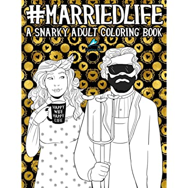 Married Life: A Snarky Adult Coloring Book