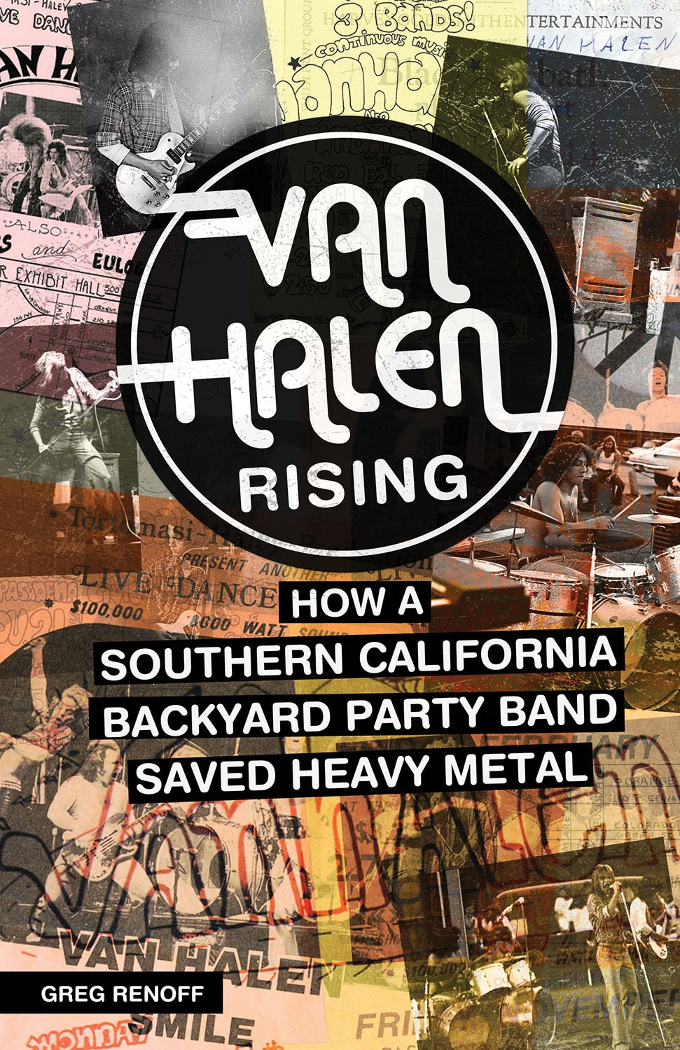 Amazon Van Halen Rising How A Southern California Backyard Party Band Saved Heavy Metal 9781770412637 Greg Renoff Books
