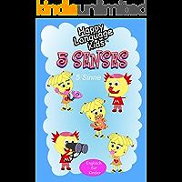 5 SENSES - 5 SINNE: Happy Language Kids - Englisch Kinder(n) leicht gemacht! (English Edition)