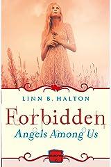 Forbidden: (A Novella) (Angels Among Us, Book 2) Kindle Edition