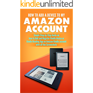 How to Add a Device to my Amazon Account: Simple Step-by- Step Guide on how to Add and Register Kindle device or Kindle…