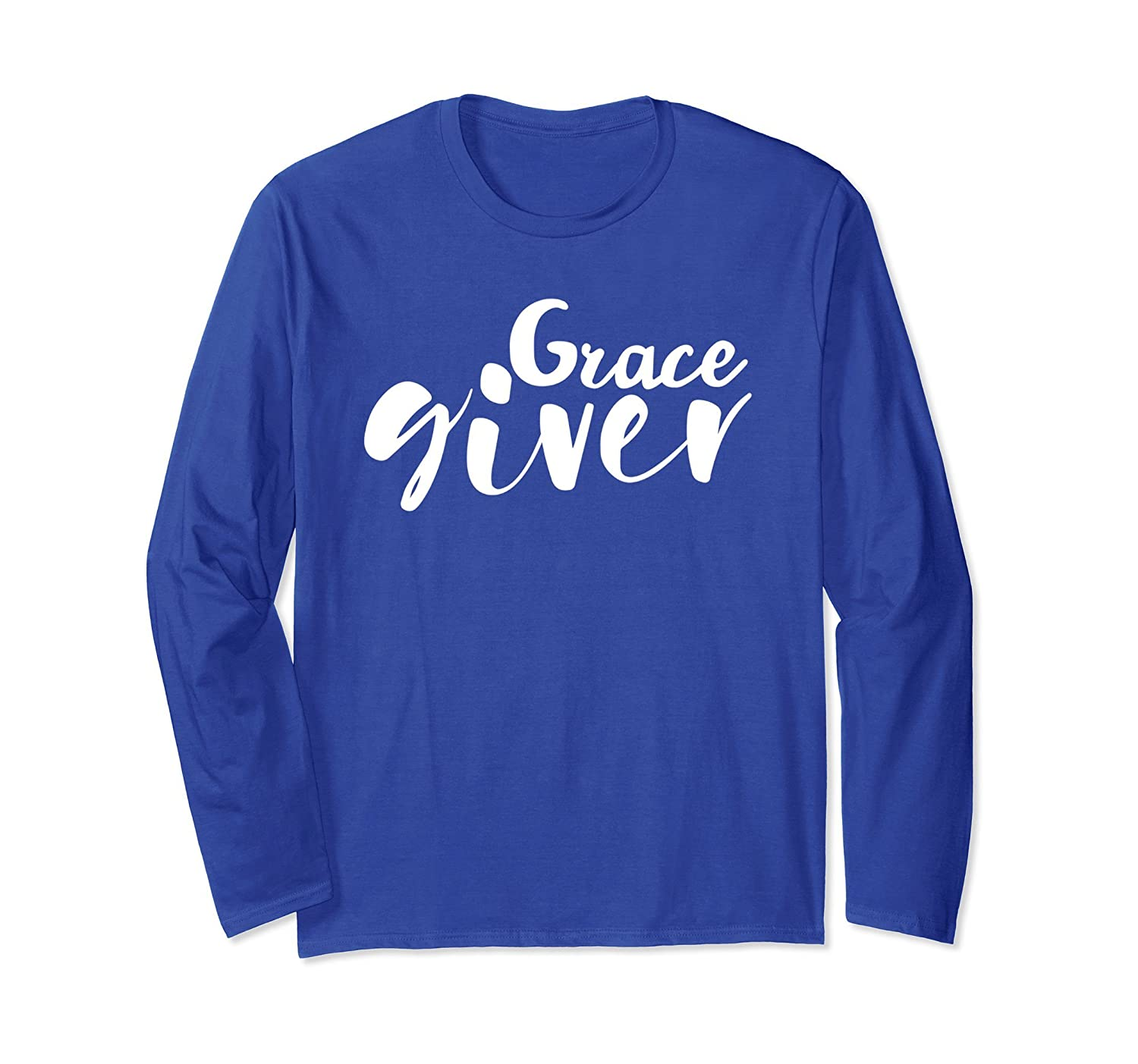 Grace Giver Long Sleeve T-Shirt-alottee gift