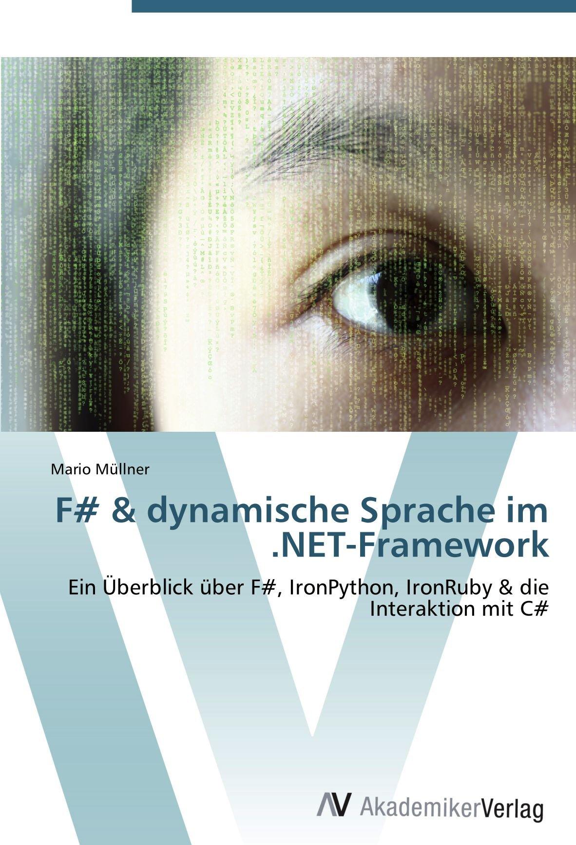 F# & dynamische Sprache im .NET-Framework: Ein Überblick über F#, IronPython, IronRuby & die Interaktion mit C#