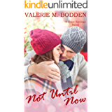 Not Until Now: A Christian Romance (Hope Springs Book 8)