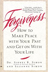 Forgiveness: How to Make Peace With Your Past and Get on With Your Life Kindle Edition