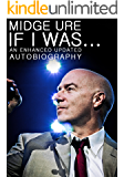 Midge Ure: If I Was - An Enhanced Updated Autobiography (English Edition)