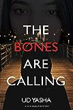 The Bones Are Calling (The Siya Rajput Mysteries Book 3)