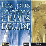 Les plus célèbres chants d'église, Vol. 2