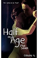 Half my Age Plus Seven – Too Good to be True?: A Contemporary Romance Kindle Edition