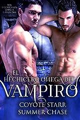El Hechicero Omega del Vampiro (Los Hechiceros Omega nº 1) Edición Kindle