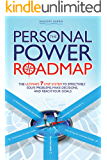 The Personal Power Roadmap: The Ultimate 7 Step System to Effectively Solve Problems, Make Decisions, and Reach Your Goals